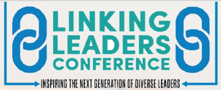Linking Leaders Conference, Inspiring the next generationof diverse leaders.