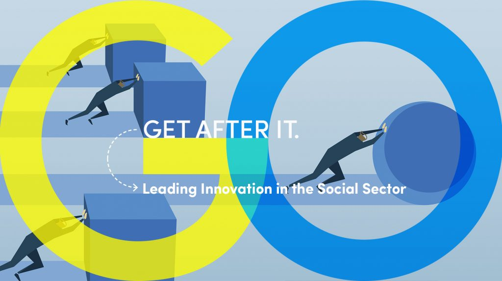 Get after it. Leadking Innovation in the Social Sector. Link to the Center for Leadership and Organizational Effectiveness 2017 conference page